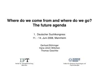 Where do we come from and where do we go? The future agenda