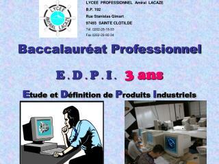 Baccalauréat Professionnel E  .  D  .  P  .  I  . 3 ans