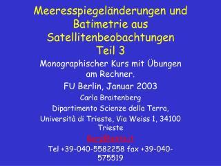 Meeresspiegel änderungen und Batimetrie aus Satellitenbeobachtungen Teil 3