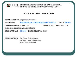 UNIVERSIDADE DO ESTADO DE SANTA CATARINA  CENTRO DE CIÊNCIAS TECNOLÓGICAS – CCT