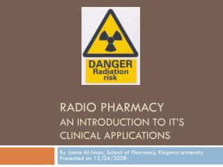 Radio Pharmacy An introduction to it s clinical applications