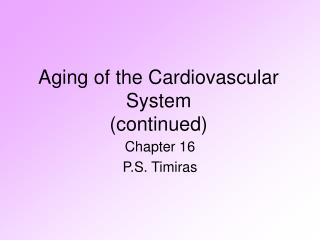 Aging of the Cardiovascular System  (continued)