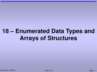 18 – Enumerated Data Types and Arrays of Structures