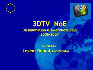 3DTV  NoE Dissemination & Awareness Plan 2006-2007