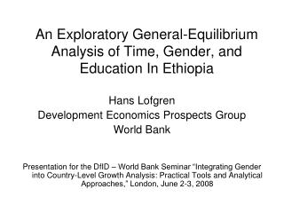 An Exploratory General-Equilibrium  Analysis of Time, Gender, and Education In Ethiopia