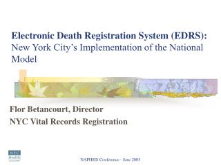 Electronic Death Registration System (EDRS): New York City's Implementation of the National Model