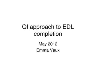 QI approach to EDL completion