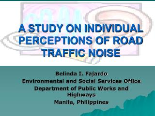 A STUDY ON INDIVIDUAL PERCEPTIONS OF ROAD TRAFFIC NOISE