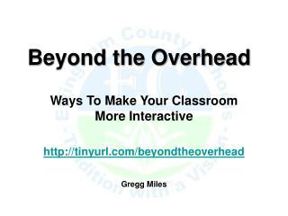 Beyond the Overhead