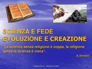SCIENZA E FEDE EVOLUZIONE E  CREAZIONE