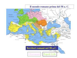 Il mondo romano prima del 58 a. C.