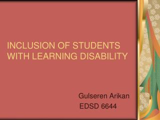 INCLUSION OF STUDENTS  WITH LEARNING DISABILITY