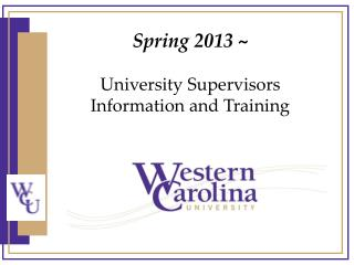 Spring 2013 ~ University Supervisors Information and Training