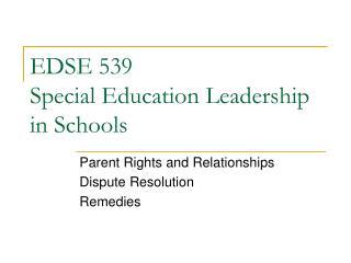 EDSE 539 Special Education Leadership in Schools