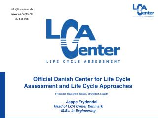 Official Danish Center for Life Cycle Assessment and Life Cycle Approaches