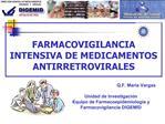 FARMACOVIGILANCIA INTENSIVA DE MEDICAMENTOS ANTIRRETROVIRALES