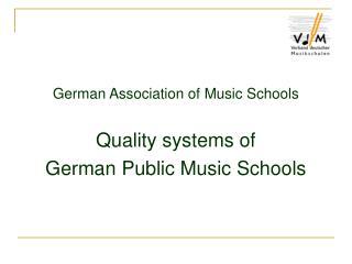 German Association of Music Schools Quality systems of  German Public Music Schools