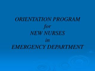 ORIENTATION PROGRAM for NEW NURSES in EMERGENCY DEPARTMENT