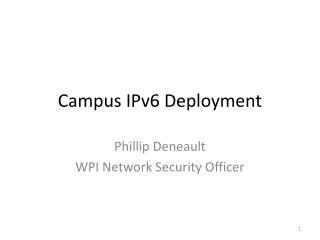 Campus IPv6 Deployment