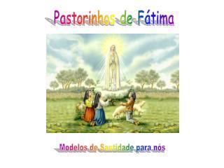 Pastorinhos de F tima