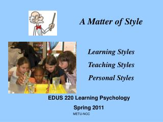 A Matter of Style Learning Styles Teaching Styles Personal Styles