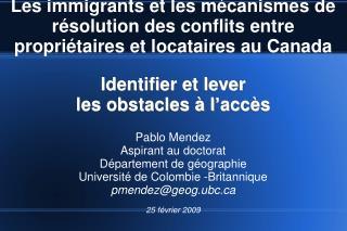Identifier et lever  les obstacles à l'accès Pablo Mendez Aspirant au doctorat