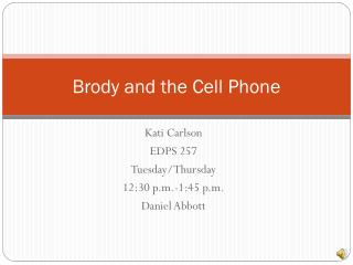 Brody and the Cell Phone