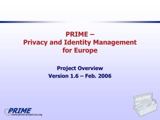 PRIME –  Privacy and Identity Management  for Europe