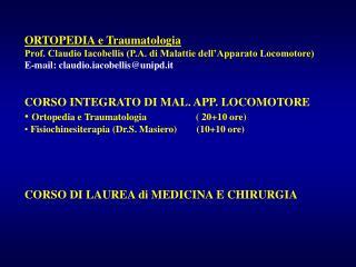 ORTOPEDIA e Traumatologia Prof. Claudio Iacobellis (P.A. di Malattie dell'Apparato Locomotore)