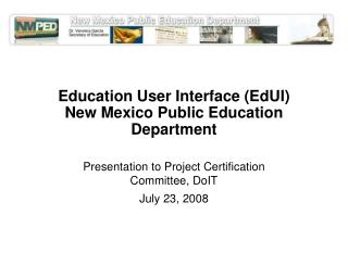 Education User Interface (EdUI) New Mexico Public Education Department
