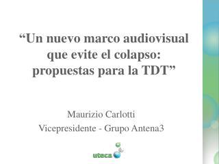 """""""Un nuevo marco audiovisual  que evite el colapso: propuestas para la TDT"""""""
