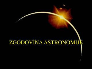 ZGODOVINA ASTRONOMIJE