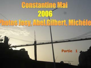 Constantine Mai  2006 Photos Josy, Abel,Gilbert, Mich le