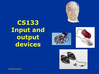 CS133 Input and output devices