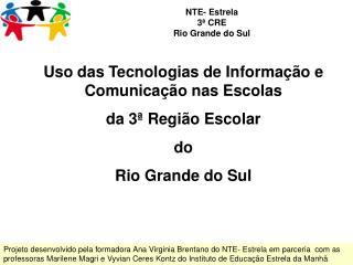 NTE- Estrela 3ª CRE Rio Grande do Sul