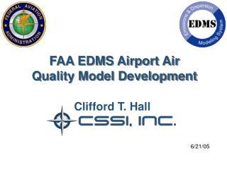 FAA EDMS Airport Air Quality Model Development