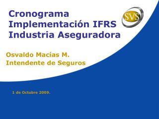 Cronograma Implementación IFRS Industria Aseguradora