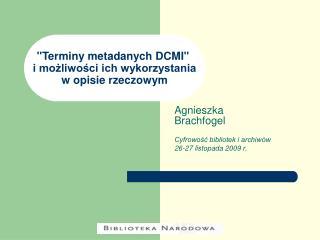 """""""Terminy metadanych DCMI"""" i możliwości ich wykorzystania  w opisie rzeczowym"""