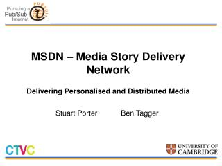 MSDN – Media Story Delivery Network Delivering Personalised and Distributed Media