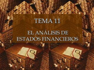 TEMA 11 EL AN�LISIS DE  ESTADOS FINANCIEROS