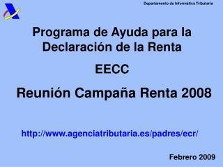 Programa de Ayuda para la Declaración de la Renta EECC  Reunión Campaña Renta 2008