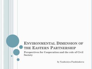 Environmental Dimension of the Eastern Partnership