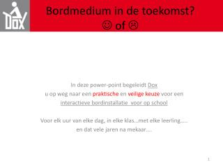 Bordmedium in de toekomst?  of 