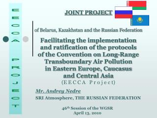 JOINT PROJECT of Belarus, Kazakhstan and the Russian Federation  Facilitating the implementation