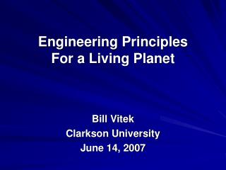 Engineering Principles  For a Living Planet