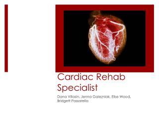 Cardiac Rehab Specialist