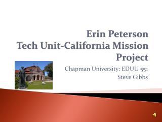 Erin Peterson Tech Unit-California Mission Project