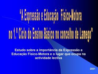 """""""A Expressão e Educação  Físico-Motora no 1.º Ciclo do Ensino Básico no concelho de Lamego"""