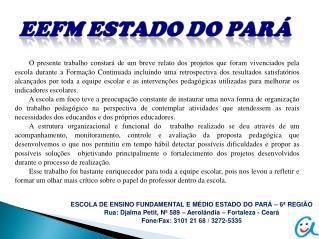 ESCOLA DE ENSINO FUNDAMENTAL E MÉDIO ESTADO DO PARÁ – 6ª REGIÃO