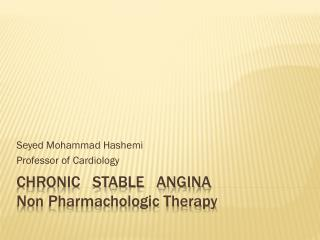 Chronic   stable   angina Non Pharmachologic Therapy
